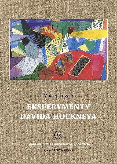Eksperymenty Davida Hockneya Gugała Maciej