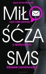 Miłość za sms czyli cała prawda o erotycznym biznesie komórkowym