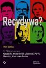 RecydywaPo 24 latach mówią: Kaczyński, Macierewicz, Olszewski, Parys, Semka Piotr