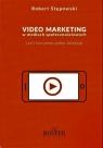 Video marketing w mediach społecznościowych Stępowski Robert