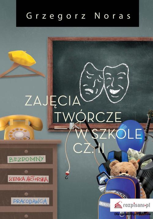 Zajęcia twórcze w szkole Część 2 Noras Grzegorz