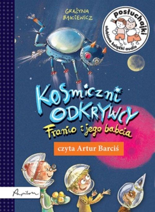 Posłuchajki. Kosmiczni odkrywcy. Franio i jego babcia  (Audiobook) (Audiobook) Bąkiewicz Grażyna