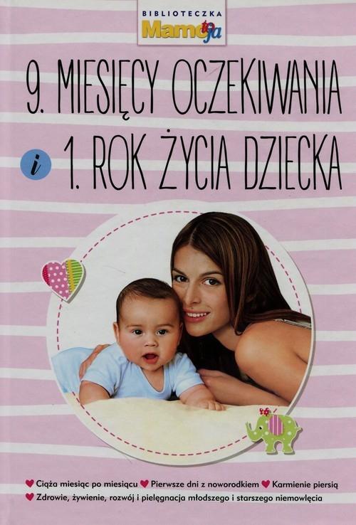 9 miesięcy oczekiwania i 1 rok życia dziecka Machajska Joanna
