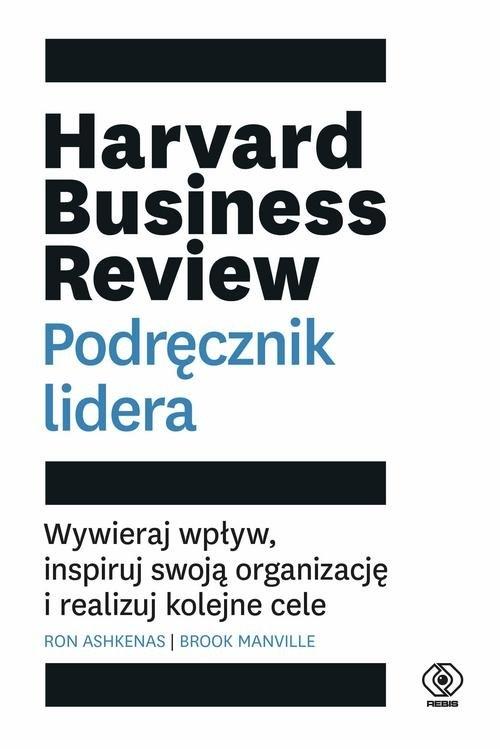 Harvard Business Review Podręcznik lidera Ashkenas Ron, Manville Brook