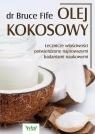 Olej kokosowy. Lecznicze właściwości potwierdzone