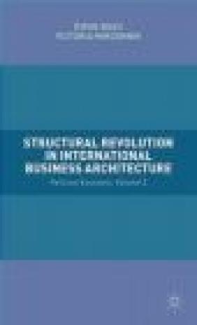 Structural Revolution in International Business Architecture: Political Economy Volume 2