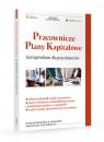 Pracownicze plany kapitałowe Kompendium wiedzy dla pracodawców Wojewódka M. Prusik A. Sobolewski O. Kolek A.