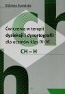 Ćwiczenia w terapii dysleksji i dysortografii dla uczniów klas IV-VI CH-H