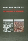 Festung Breslau 1945. Historia i pamięć