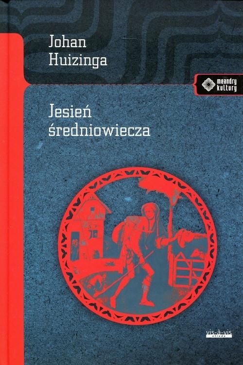 Jesień średniowiecza Huizinga Johan