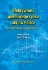 Efektywność giełdowego rynku akcji w Polsce z perspektywy Czekaj Jan, Owsiak Stanisław