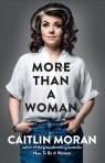 More Than a Woman Moran Caitlin