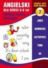 Angielski dla dzieci 7. 6-8 lat. Pierwsze słówka. Ćwiczenia