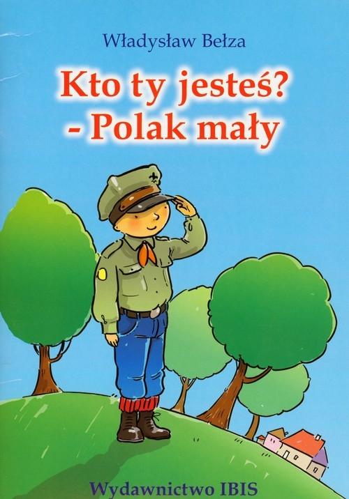 Kto Ty Jesteś Polak Mały Bełza Władysław Ibis