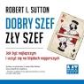 Dobry szef, zły szef  (Audiobook) Sutton Robert I.