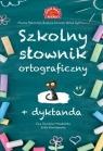 Szkolny słownik ortograficzny +Dyktanda