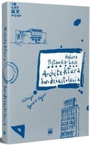 Architektura dwudziestolecia Helena Postawka-Lech