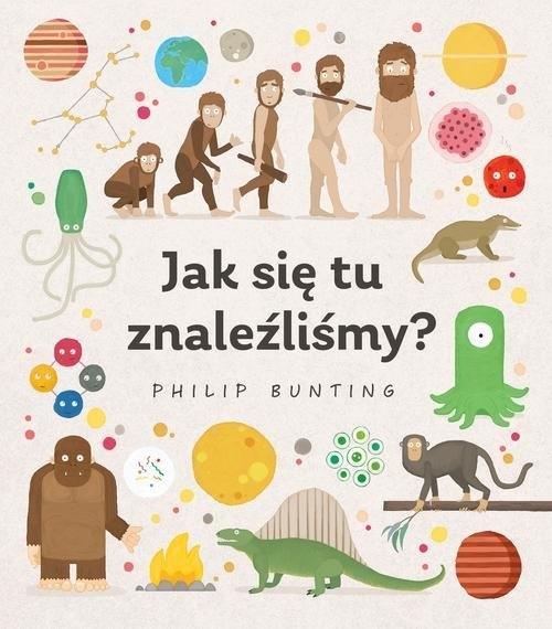 Jak się tu znaleźliśmy? Bunting Philip