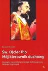 Św.Ojciec Pio Mój kierownik duchowy