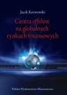 Centra offshore na globalnych rynkach finansowych  Karwowski Jacek