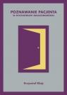 Poznawanie pacjenta w psychoterapii ericksonowskiej Klajs Krzysztof
