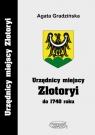 Urzędnicy miejscy Złotoryi do 1740 roku Gradzińska Agata
