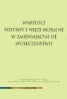 Wartości, postawy i więzi moralne w zmieniającym się społeczeństwie  Janusz Mariański, Leon Smyczek (redakcja)