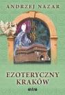 Ezoteryczny Kraków Nazar Andrzej