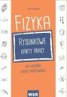 Fizyka. Rysunkowe karty pracy dla uczniow szkoly podstawowej