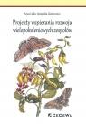 Projekty wspierania rozwoju wielopokoleniowych zespołów Anna Lipka, Agnieszka Giszterowicz