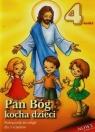 Pan Bóg kocha dzieci 3-4 lata Podręcznik Praca zbiorowa