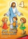 Pan Bóg kocha dzieci. Dzieci 3 i 4-letnie. Podręcznik