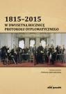 1815-2015 W dwusetną rocznicę protokołu dyplomatycznego