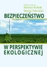 Bezpieczeństwo w perspektywie ekologicznej Mariusz Kubiak, Maciej Tołwiński