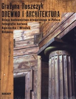 Drewno i architektura Ruszczyk Grażyna