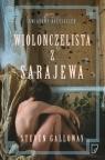 Wiolonczelista z Sarajewa Galloway Steven