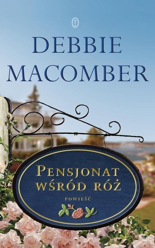 Pensjonat wśród róż Macomber Debbie