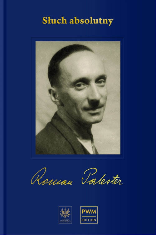Słuch absolutny Niedokończona autobiografia i listy wybrane Palester Roman