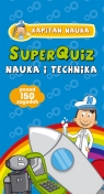Kapitan Nauka. SuperQuiz - Nauka i technika