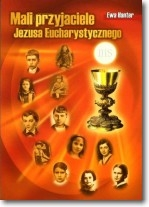 Mali przyjaciele Jezusa Eucharystycznego