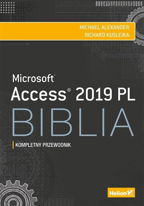 Access 2019 PL. Biblia Michael Alexander, Richard Kusleika