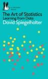 The Art of Statistics Spiegelhalter David