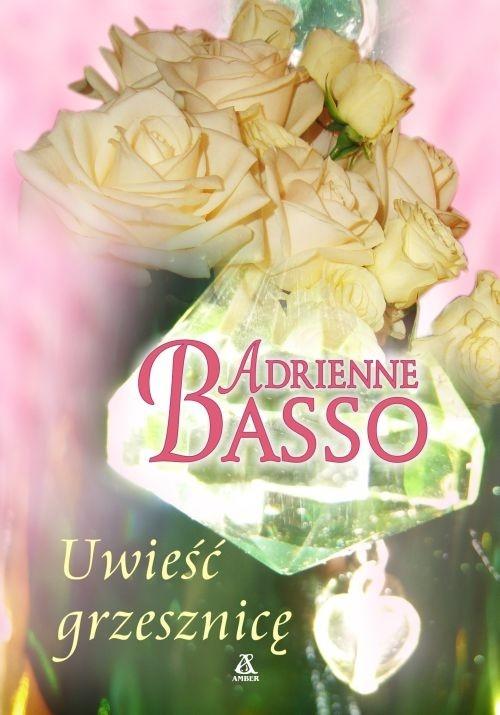 Uwieść grzesznicę Basso Adrienne