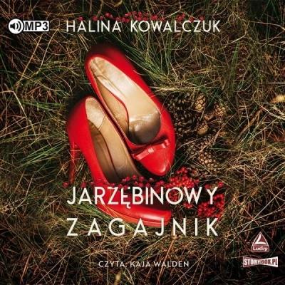 Jarzębinowy zagajnik. Audiobook (Audiobook) Halina Kowalczuk