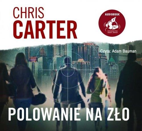 Polowanie na zło (Audiobook) Carter Chris