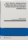 Akty prawa miejscowego w procesie organizowania publicznego transportu Misiejko Adrian, Ziemski Krystian