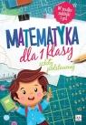 Matematyka dla 1 klasy szkoły podstawowej