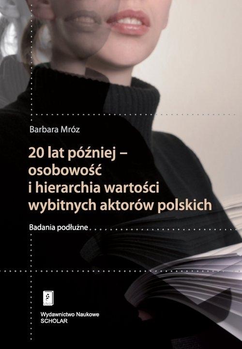 20 lat później - osobowość i hierarchia wartości wybitnych aktorów polskich Mróz Barbara