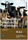 Prowadzenie produkcji zwierzęcej. Kwalifikacja R.3.2. Podręcznik do nauki zawodów technik rolnik, technik agrobiznesu i rolnik. Część 1. Szkoły ponadgimnazjalne