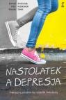 Nastolatek a depresja Praktyczny poradnik dla rodziców i młodzieży Ambroziak Konrad, Kołakowski Artur, Siwek Klaudia